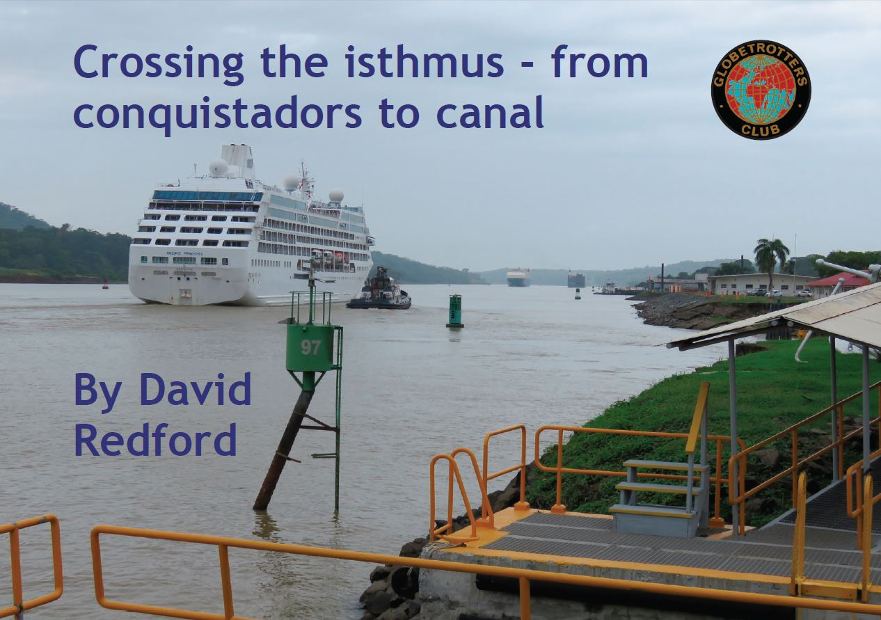 Crossing the isthmus - from conquistadors to canal By David Redford