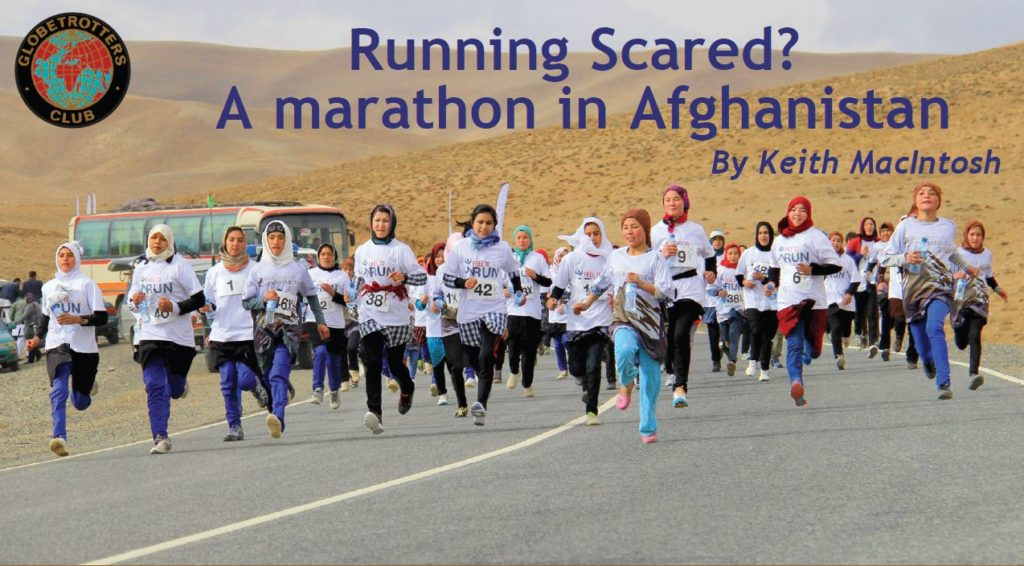 Running Scared? A marathon in Afghanistan By Keith MacIntosh